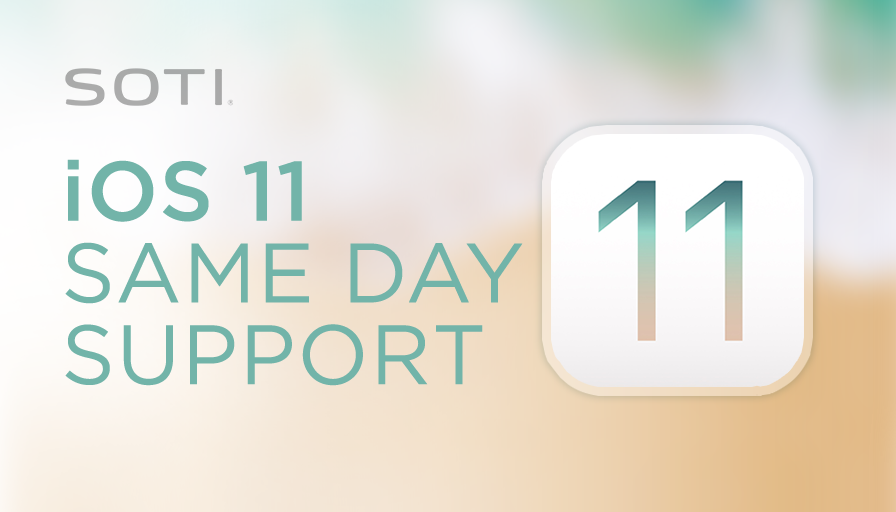 SOTI has your business covered with same day support for iOS 11